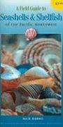 A Field Guide to Seashells and Shellfish of the Pacific Northwest