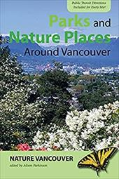 Parks and Nature Places Around Vancouver - Parkinson, Alison