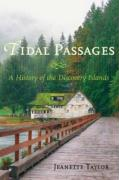 Tidal Passages: A History of the Discovery Islands