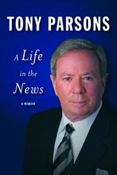 A Life in the News - Parsons, Tony