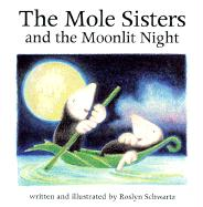 The Mole Sisters and the Moonlit Night