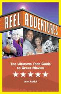 Reel Adventures: The Savvy Teens' Guide to Great Movies
