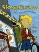 Slangalicious: Where We Got That Crazy Lingo