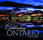 Celebrating Ontario: Kingston - Chiang, Jack