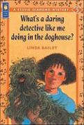 What's a Daring Detective Like Me Doing in the Doghouse?