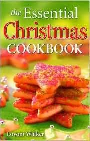 Essential Christmas Cookbook - Lovoni Walker, Merle Prosofsky (Photographer)