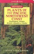 Plants of the Pacific Northwest Coast: Washington, Oregon, BC and Alaska