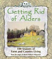 Getting Rid of Alders: 100 Seasons of Farm and Country Living - Macdonell, Kevin