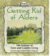 Getting Rid of Alders: 100 Seasons of Farm and Country Living
