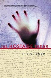 The Hostage Taker - Dodd, D. O.