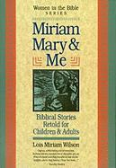 Miriam, Mary & Me: Women in the Bible