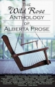 The Wild Rose Anthology of Alberta Prose - George Melnyk; Tamara Palmer Seiler