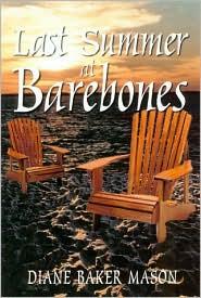 Last Summer at Barebones - Diane Baker Mason