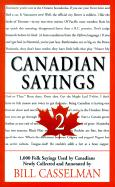 Canadian Sayings 2: 1,000 Folk Sayings Used by Canadians