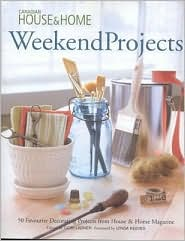 Weekend Projects: 50 Favorite Decorating Projects from House & Home Magazine - Cobi Ladner (Editor), Foreword by Lynda Reeves