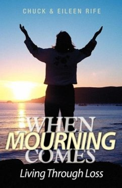 When Mourning Comes Living Through Loss - Rife, Chuck Rife, Eileen