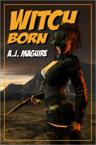 Witch-born - A.J. Maguire