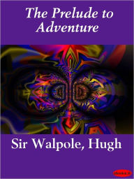 The Prelude to Adventure - Hugh Walpole