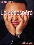 Le Désespér - Bloy, Léon