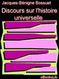 Discours sur l'histoire universelle - Bossuet, Jacques-Bénigne