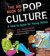 The Big Book of Pop Culture: A How-To Guide for Young Artists - Niedzviecki, Hal / Ngui, Marc