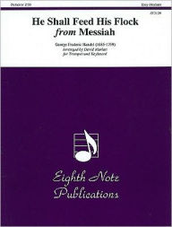 He Shall Feed His Flock (from Messiah): Part(s) - George Frederic Handel