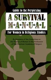 Guide to the Perplexing: A Survival Manual for Women in Religious Studies - Members of the Committee on the Status O., Of The Committee / Members of the Committee on the Status of Women in the Profe / Ameri