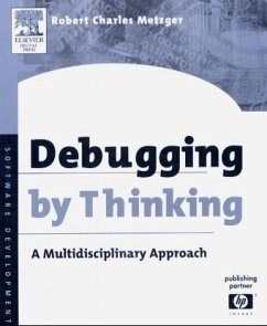 Debugging by Thinking: A Multidisciplinary Approach - Metzger, Robert Ch.