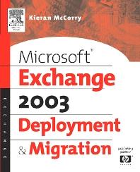 Microsoft® Exchange Server 2003 Deployment and Migration