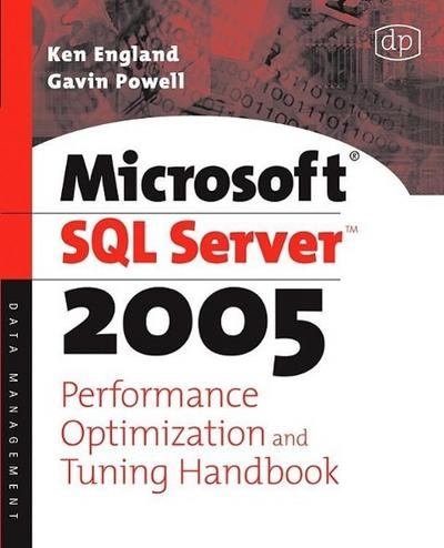 Microsoft SQL Server Yukon Performance Optimization and Tuning Handbook - Ken England