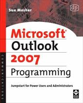 Microsoft Outlook 2007 Programming: Jumpstart for Power Users and Administrators - Mosher, Sue