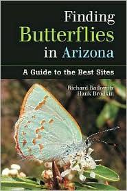 Finding Butterflies in Arizona: A Guide to the Best Sites - Richard A. Bailowitz, Hank Brodkin