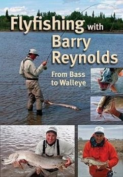 Flyfishing with Barry Reynolds: From Bass to Walleye - Reynolds, Barry