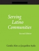 Serving Latino Communities - Camila Alire; Jacqueline Ayala