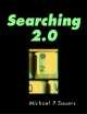 Searching 2.0 - Michael P. Sauers