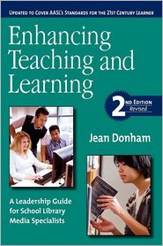 Enhancing Teaching and Learning: A Leadership Guide for School Library Media Specialists - Jean Donham