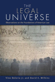 Legal Universe: Observations of the Foundations of American Law - Jr., Vine Deloria Vine