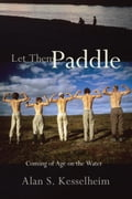 Let Them Paddle - Alan S. Kesselheim