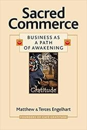 Sacred Commerce: Business as a Path of Awakening - Engelhart, Matthew / Engelhart, Terces / Brien, Megan Marie
