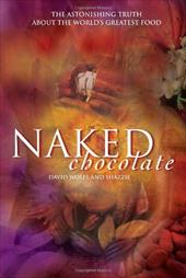 Naked Chocolate: The Astonishing Truth about the World's Greatest Food - Shazzie / Wolfe, David