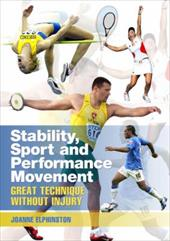 Stability, Sport and Performance Movement: Great Technique Without Injury - Elphinston, Joanne