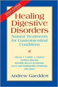 Healing Digestive Disorders: Natural Treatments for Gastrointestinal Conditions - Andrew Gaeddert