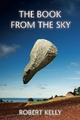 The Book From The Sky - Robert Kelly