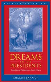 Dreams of the Presidents: From George Washington to George W. Bush - Barasch, Charles / Turner, John R.