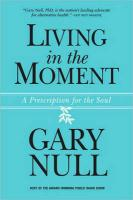 Living in the Moment: A Prescription for the Soul