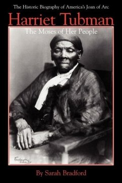 Harriet Tubman: The Moses of Her People - Bradford, Sarah