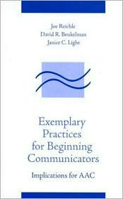 Exemplary Practices for Beginning Communicators: Implications for AAC - Joe Reichle