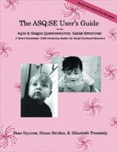 The ASQ: SE User's Guide: For the Ages & Stages Questionnaires: Social-Emotional - Squires, Jane / Bricker, Diane / Twombly, Elizabeth