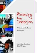 Recovering from Depression: A Workbook for Teens (Revised Edition)