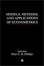 Models, Methods and Applications of Econometrics - Phillips / Phillips, Greer / Phillips, Peter C. B.